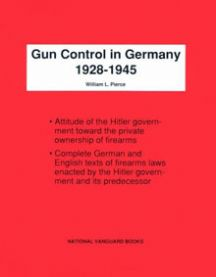 Pierce: Gun Control in Germany, 1928-1945